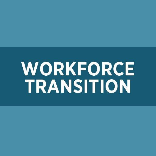 Workforce Transition