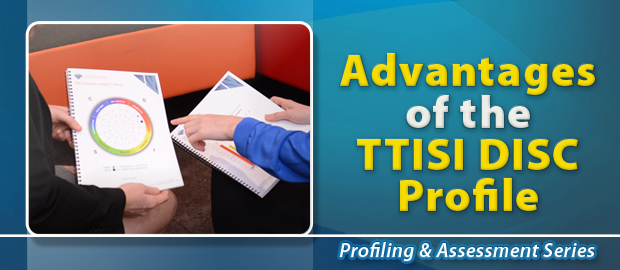Advantages of TTISI DISC Assessment