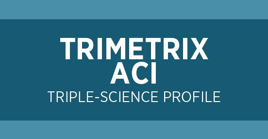 TRIMETRIX ACI PROFILE